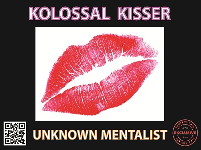 Kolossal Kisser by Unknown Mentalist PDF