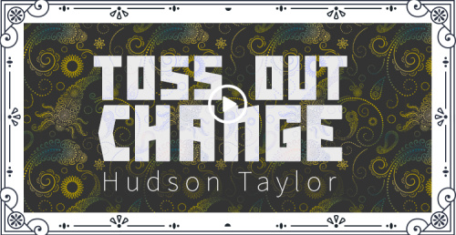 2015 V Toss Out Change by Hudson Taylor (Download)