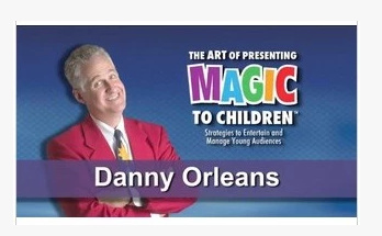 The Art of Presenting Magic to Children by Danny Orleans 3 vols (Download)