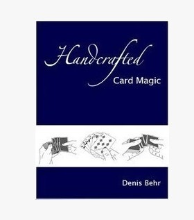 Denis Behr Handcrafted Card Magic vol.1 (PDF Download)