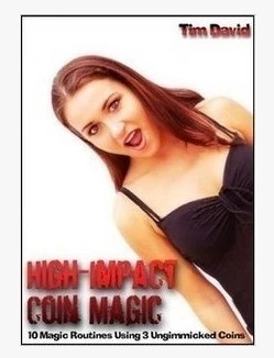 2011 High Impact Coin Magic by Tim David (Download)