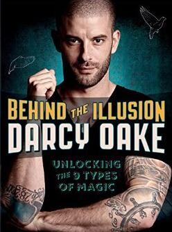 Behind the Illusion (Unlocking the 9 Types of Magic) by Darcy Oake