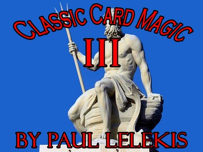 Classic Card Magic III by Paul A. Lelekis PDF