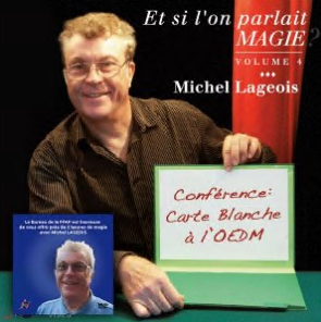 Et si l'on parlait Magie by Michel Lageois Vol 4