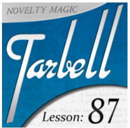 Tarbell 87 - Novelty Magic (Part 1) by Dan Harlan