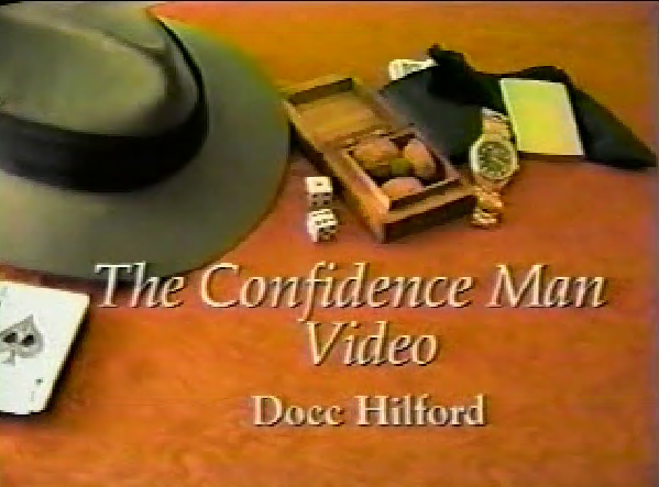 The Confidence Man Video by Docc Hilford