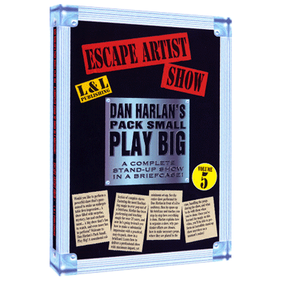 Dan Harlan - Pack Small Plays Big - The Escape Artist Show