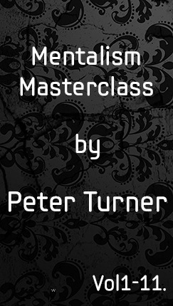 Mentalism Masterclass Vol 1-11 By Peter Turner