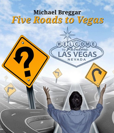 Five Roads to Vegas by Michael Breggar