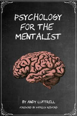 Psychology for the Mentalist by Andy Luttrell (PDF download)