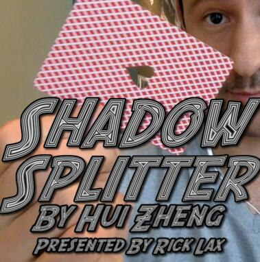 Shadow Splitter by Hui Zheng (Presented by Rick Lax)