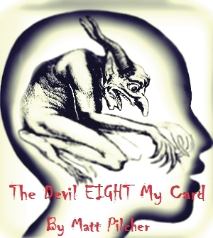 The Devil Eight My Card by Matt Pilcher (Video Download)