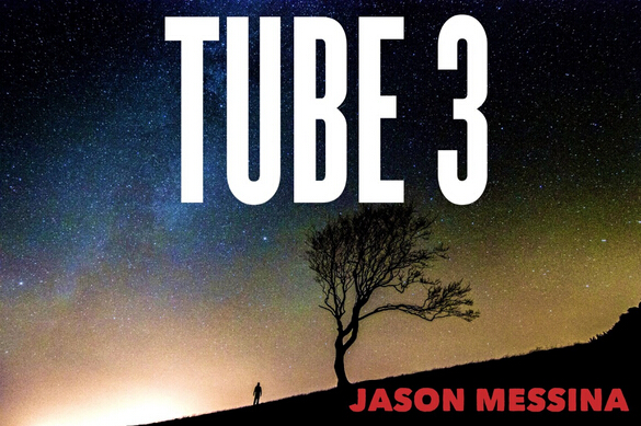 TUBE 3 BY Jason Messina (Instant Download)