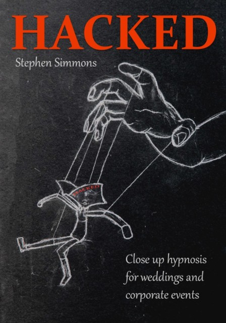 Hacked - Wedding and corporate hypnosis By Stephen Simmons
