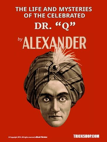 The Life and Mysteries of the Celebrated Dr. Q by Alexander