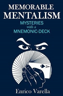 Memorable Mentalism: Mysteries With the Mnemonic Deck By Enrico Varella