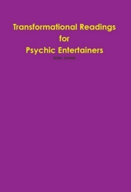 Transformational Readings for Psychic Entertainers By Alan Jones
