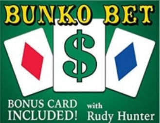 Bunko Bet by Rudy Hunter and Magic Makers