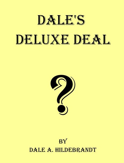 Dales Deluxe Deal By Dale A. Hildebrandt