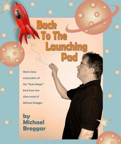 Back To The Launching Pad By Michael Breggar