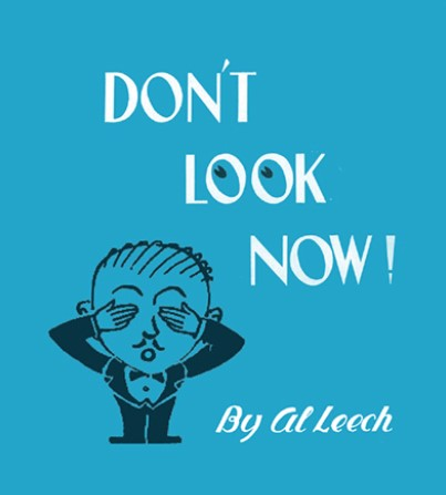 Don't Look Now! By Al Leech (New Edition)