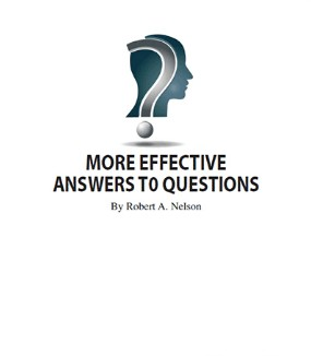 More Effective Answers to Questions By Robert Nelson