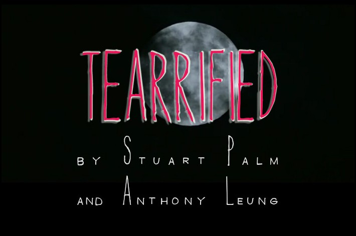 Tearrified by Stuart Palm and Anthony Leung