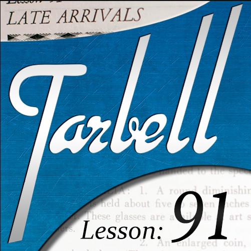 Tarbell 91 - Late Arrivals by Dan Harlan