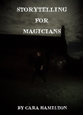 Storytelling for Magicians by Cara Hamilton PDF