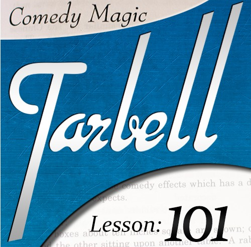 Tarbell 101 - Comedy Magic by Dan Harlan