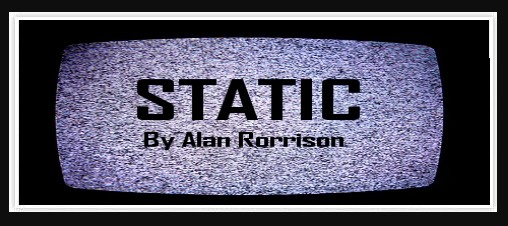 Static by Alan Rorrison (Video Download)