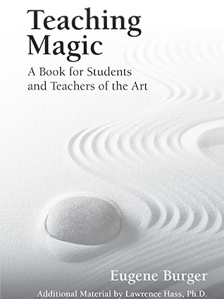 Teaching Magic: A Book for Students and Teachers of the Art by Eugene Burger PDF