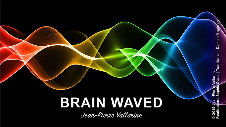 Brain Waved by Jean-Pierre Vallarino (Video Download)