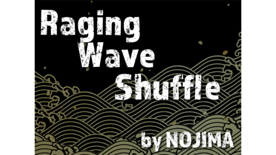 Raging Wave Shuffle by Nojima (Video Download)