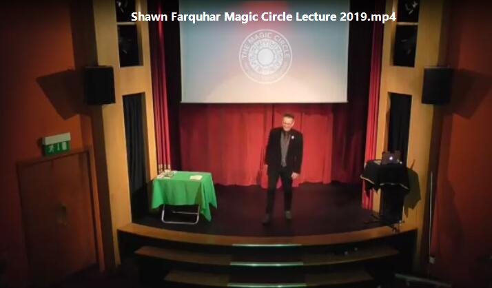 Shawn Farquhar Magic Circle Lecture 2019 (MP4 Video Download High Quality)