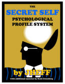 The Secret Self Psychological Profile System by Jheff