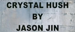 Crystal Hush by Jason Jin (MP4 Video Download)