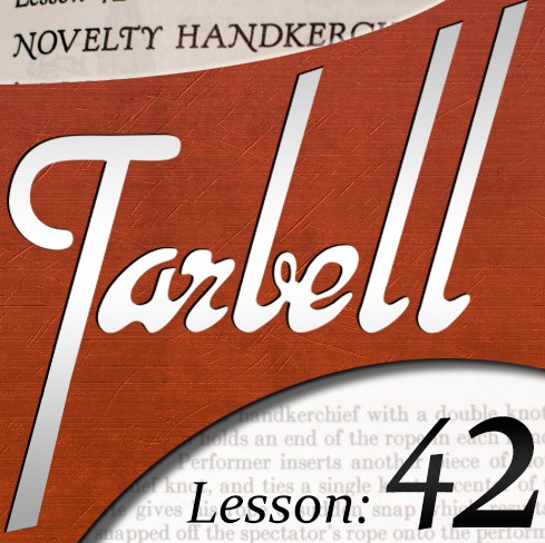 Tarbell 42: Novelty Handkerchief Magic