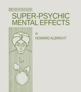 Super-Psychic Mental Effects By Howard Albright