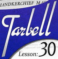 Tarbell 30: Handkerchief Magic