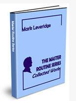Mark Leveridge - The Master Routine Series - Collected Works