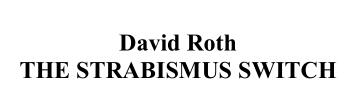 David Roth - The Strabismus Switch