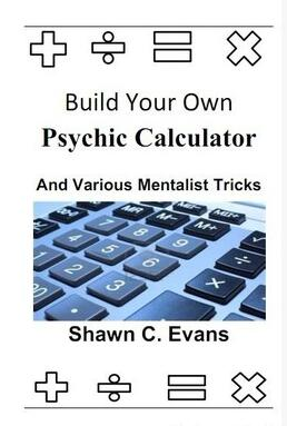 Shawn Evans - Build Your Own Psychic Calculator & Various Me