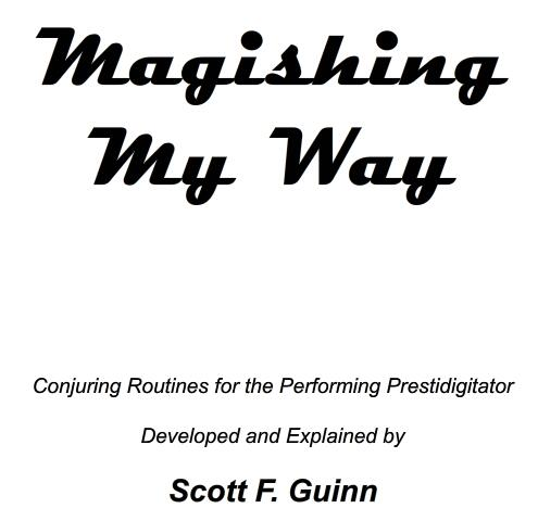 Scott F Guinn - Magishing My Way
