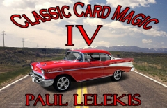 CLASSIC CARD MAGIC IV by Paul A. Lelekis PDF