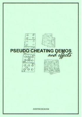 Justin Higham - Pseudo Cheating Demos and Effects PDF