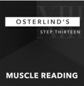 Osterlind's 13 Steps: Step 13: Muscle Reading by Richard Osterlind