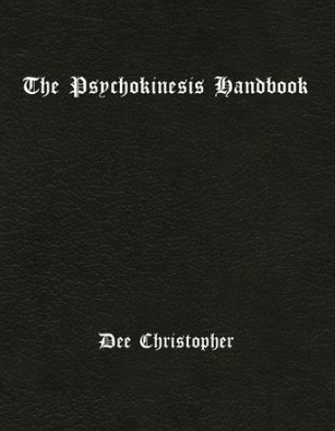 Dee Christopher - The Psychokinesis Handbook