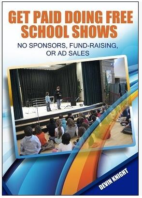 Devin Knight - Get Paid Doing Free School Shows