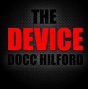 The Device by Docc Hilford